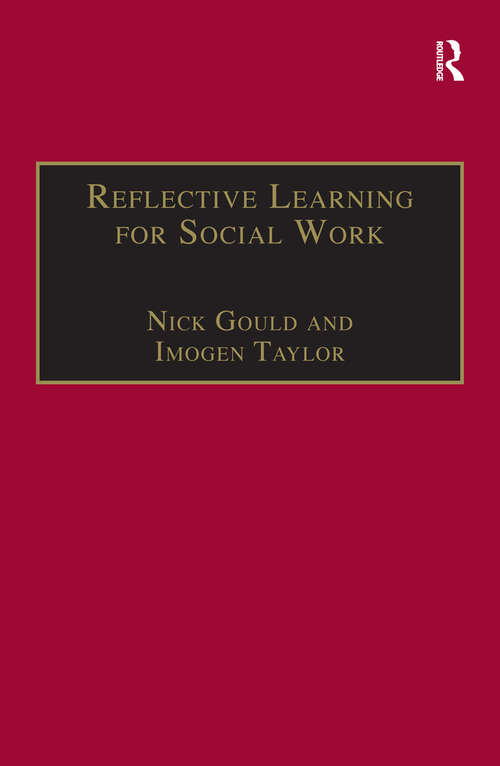 Reflective Learning for Social Work: Research, Theory and Practice