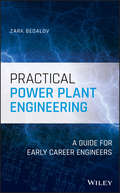Practical Power Plant Engineering: A Guide for Early Career Engineers (IEEE PCS Professional Engineering Communication Series)