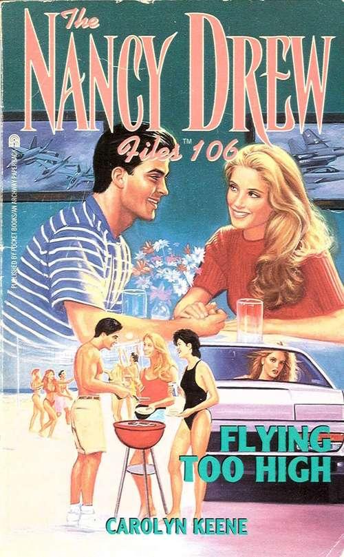 Flying Too High (The Nancy Drew Files #106)