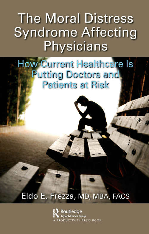 The Moral Distress Syndrome Affecting Physicians: How Current Healthcare is Putting Doctors and Patients at Risk