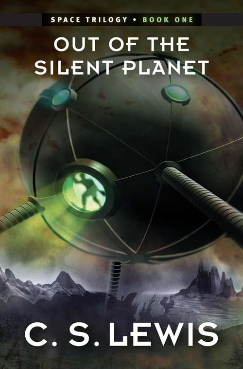 Out of the Silent Planet (The Space Trilogy #1)