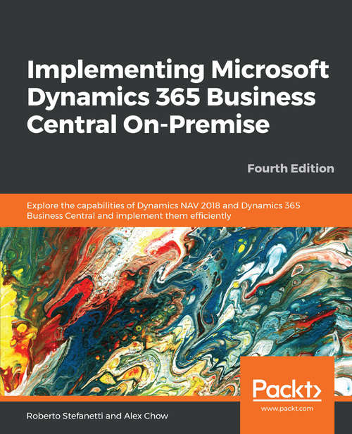 Implementing Microsoft Dynamics NAV and Business Central - Fourth Edition