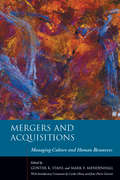 Mergers and Acquisitions: Managing Culture and Human Resources