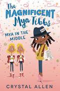 The Magnificent Mya Tibbs: Spirit Week Showdown (The\magnificent Mya Tibbs Ser. #3)