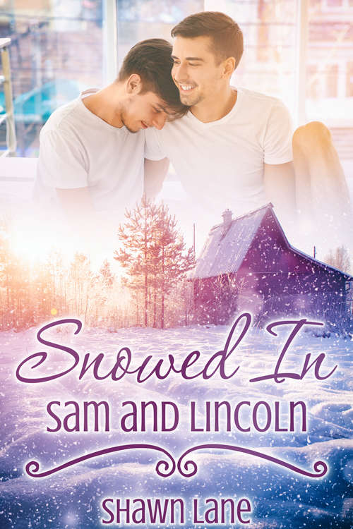 Snowed In: Sam and Lincoln (Snowed In)