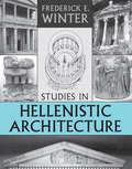Studies in Hellenistic Architecture