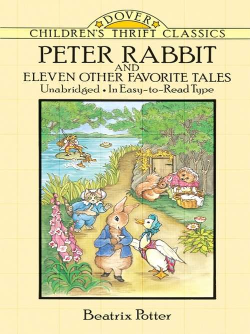 Peter Rabbit and Eleven Other Favorite Tales (Dover Children's Thrift Classics)