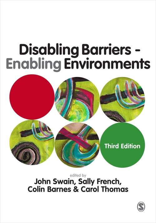 Disabling Barriers, Enabling Environments (Third Edition)