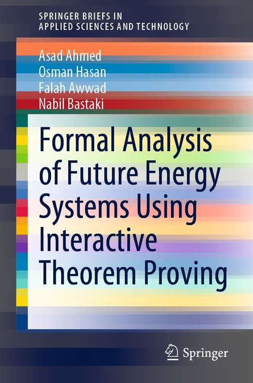 Formal Analysis of Future Energy Systems Using Interactive Theorem Proving (SpringerBriefs in Applied Sciences and Technology)
