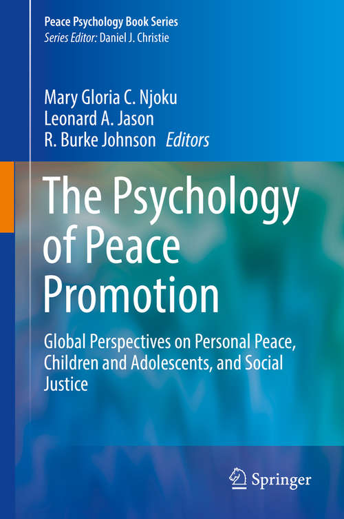 The Psychology of Peace Promotion: Global Perspectives on Personal Peace, Children and Adolescents, and Social Justice (Peace Psychology Book Series)