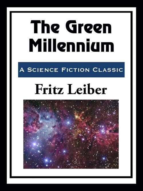 The Green Millennium (The\gregg Press Science Fiction Ser.)