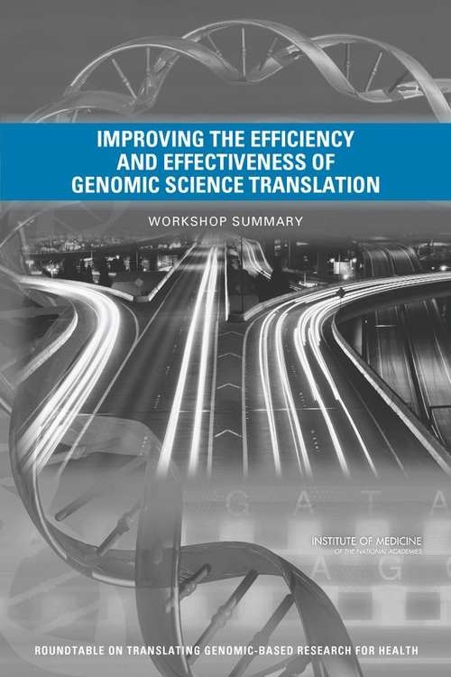 Improving the Efficiency and Effectiveness of Genomic Science Translation: Workshop Summary