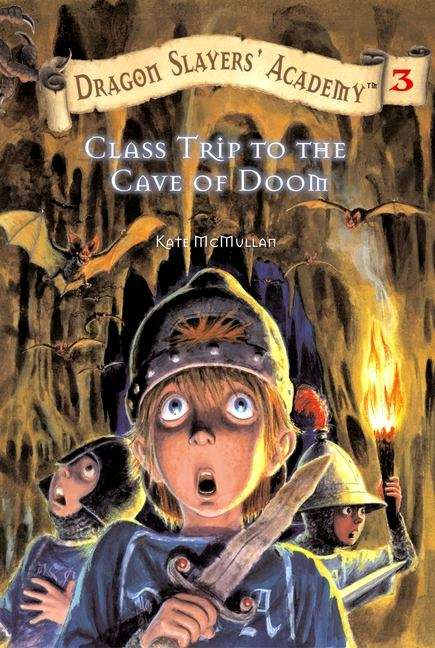 Class Trip to the Cave of Doom (Dragon Slayers' Academy #3)