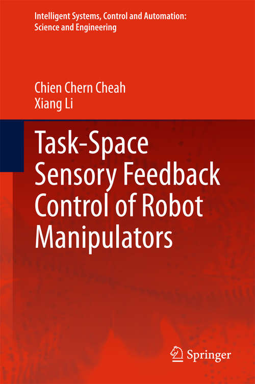 Task-Space Sensory Feedback Control of Robot Manipulators (Intelligent Systems, Control and Automation: Science and Engineering #73)