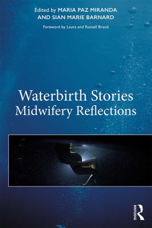 Waterbirth Stories: Midwifery Reflections