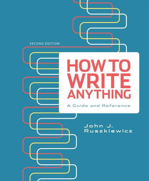 How to Write Anything: A Guide and Reference (Second Edition)