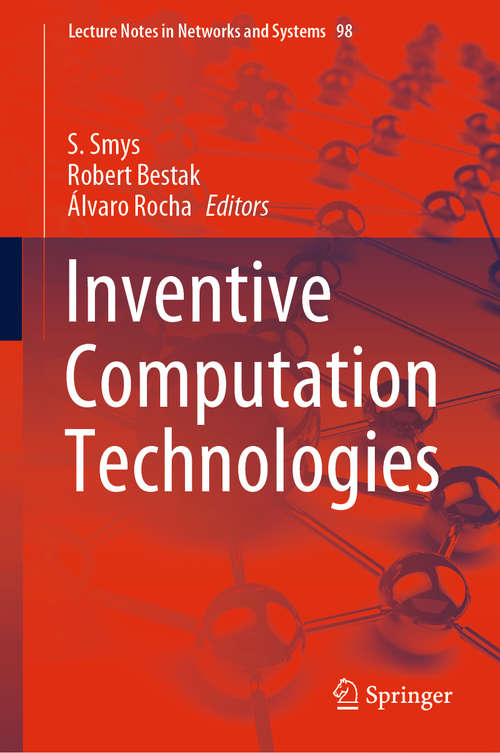Inventive Computation Technologies (Lecture Notes in Networks and Systems #98)