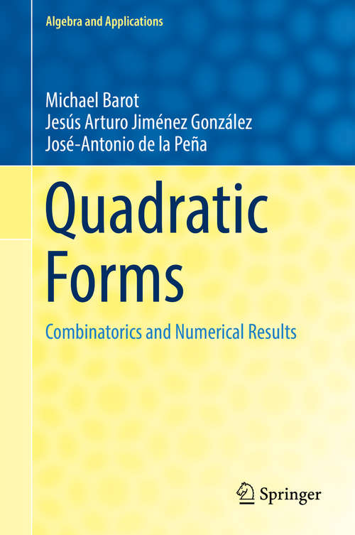 Quadratic Forms: Combinatorics And Numerical Results (Algebra and Applications #25)