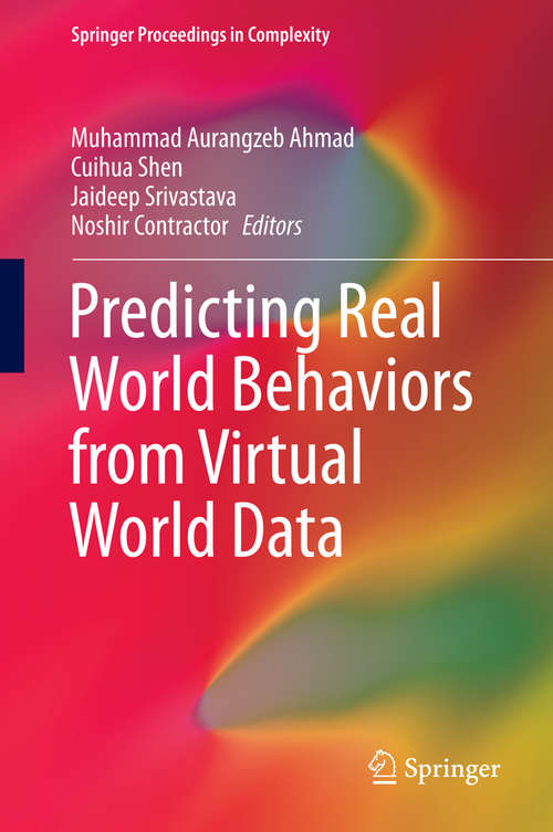 Predicting Real World Behaviors from Virtual World Data