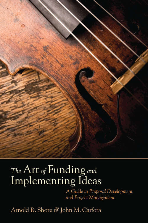 The Art of Funding and Implementing Ideas: A Guide to Proposal Development and Project Management