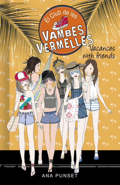 Vacances with friends (Sèrie El Club de les Vambes Vermelles #Volumen 19)