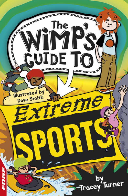EDGE: Extreme Sports (The\wimp-o-meter Guides)