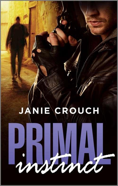 Primal Instinct: Book 1 in Instinct Series (Mills And Boon Intrigue Ser.)