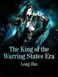 The King of the Warring States Era (Volume 3 #3)