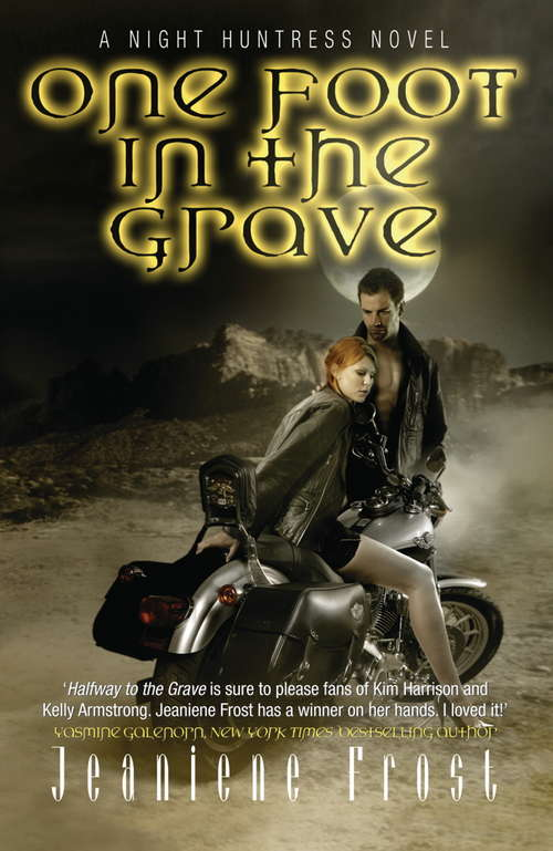 One Foot in the Grave: A Night Huntress Novel (NIGHT HUNTRESS)