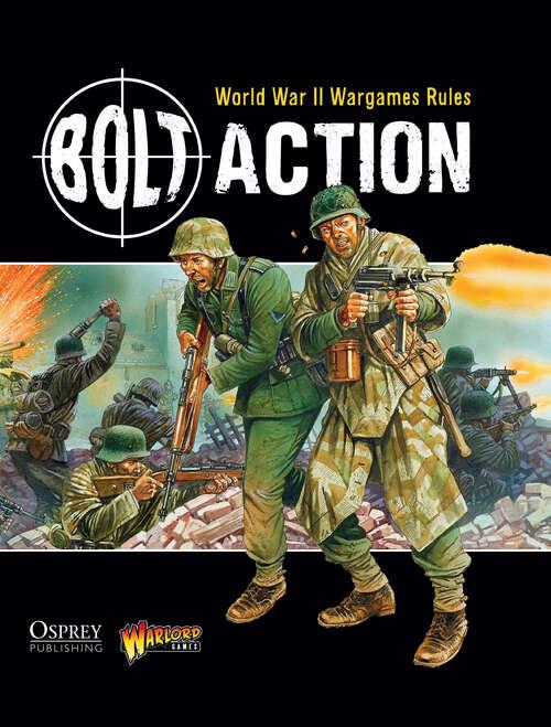 Bolt Action: World War II Wargames Rules