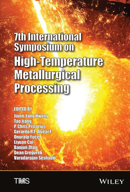 7th International Symposium on High Temperature Metallurgical Processing