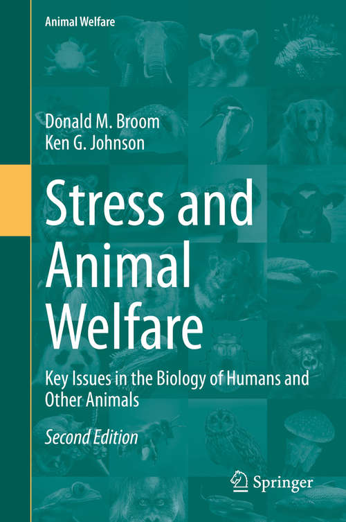 Stress and Animal Welfare: Key Issues in the Biology of Humans and Other Animals (Animal Welfare #19)
