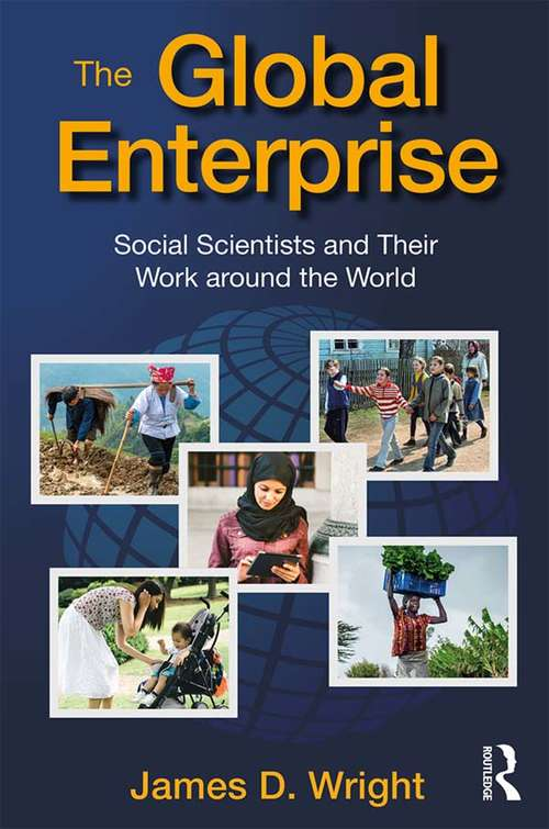 The Global Enterprise: Social Scientists and Their Work around the World