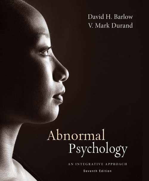 Abnormal Psychology: An Integrative Approach (Seventh Edition)
