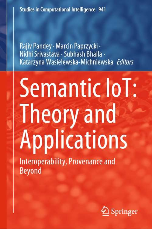 Semantic IoT: Interoperability, Provenance and Beyond (Studies in Computational Intelligence #941)