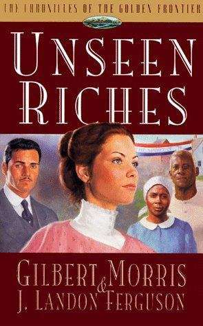 Unseen Riches (Chronicles of the Golden Frontier #2)