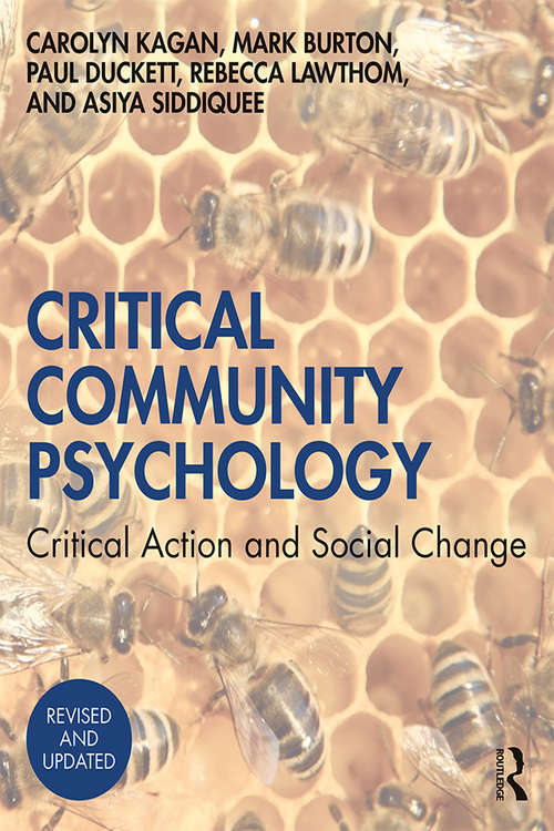 Critical Community Psychology: Critical Action and Social Change (Bps Textbooks In Psychology Ser. #13)