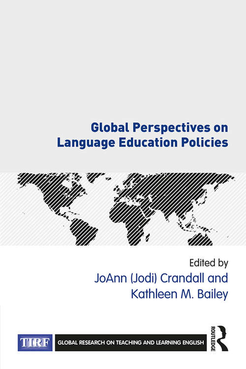Global Perspectives on Language Education Policies (Global Research on Teaching and Learning English)