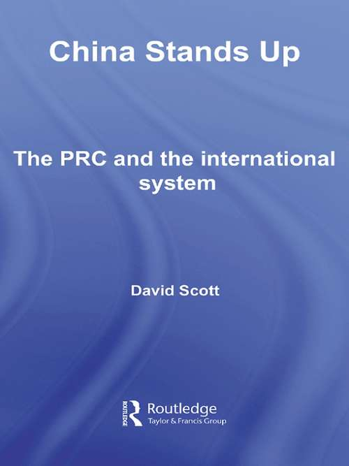 China Stands Up: The PRC and the International System