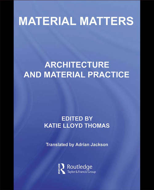 Material Matters: Architecture and Material Practice