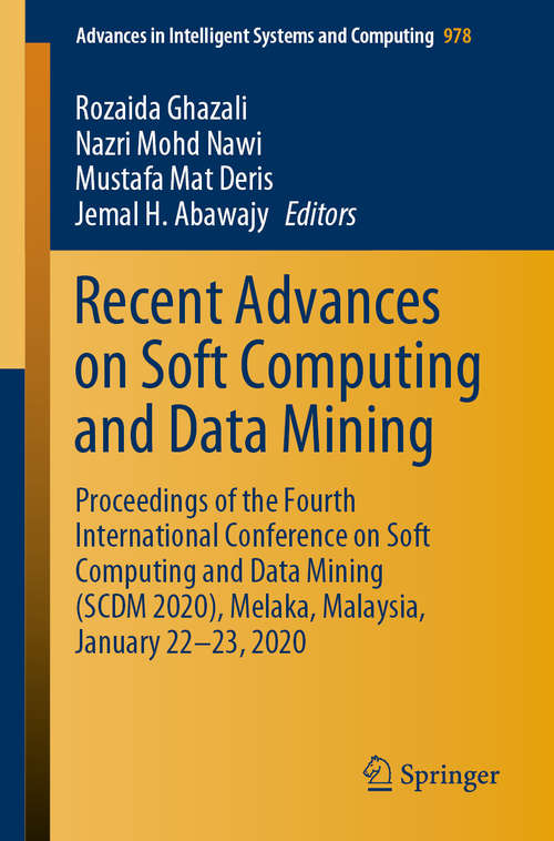 Recent Advances on Soft Computing and Data Mining: Proceedings of the Fourth International Conference on Soft Computing and Data Mining (SCDM 2020), Melaka, Malaysia, January 22–23, 2020 (Advances in Intelligent Systems and Computing #978)