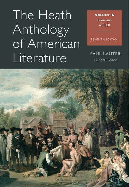 The Heath Anthology Of American Literature: Volume A: Beginning to 1800