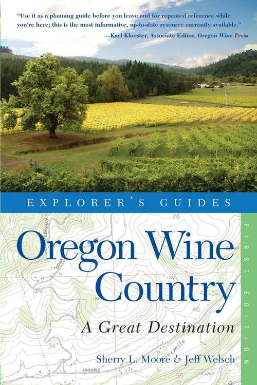Explorer's Guide Oregon Wine Country