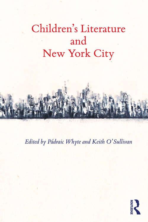 Children's Literature and New York City (Children's Literature and Culture)