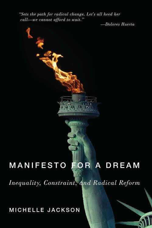 Manifesto for a Dream: Inequality, Constraint, and Radical Reform (Inequalities)
