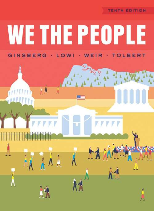 We the People: An Introduction to American Politics 10th Edition