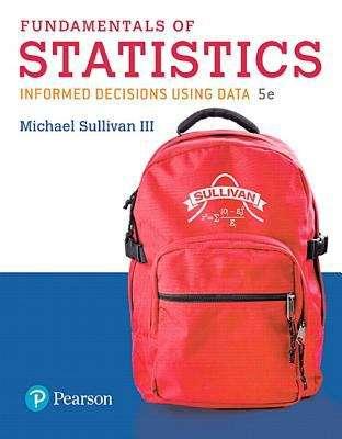 Fundamentals Of Statistics: Informed Decisions Using Data