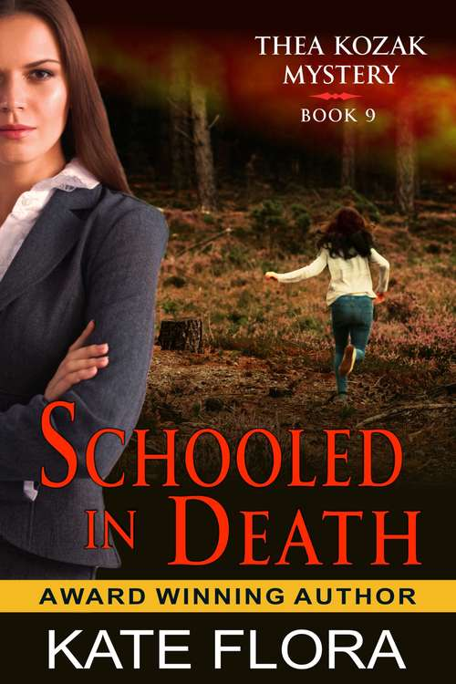Schooled in Death (The Thea Kozak Mystery Series #9)