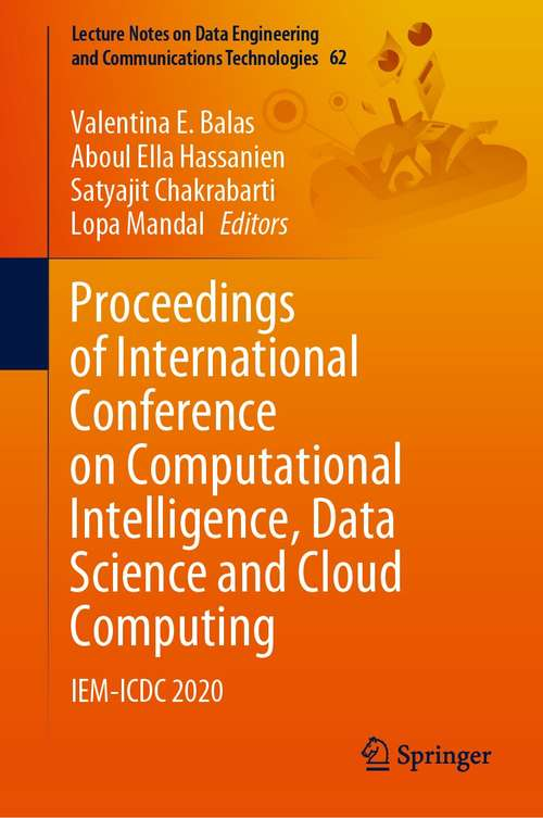 Proceedings of International Conference on Computational Intelligence, Data Science and Cloud Computing: IEM-ICDC 2020 (Lecture Notes on Data Engineering and Communications Technologies #62)