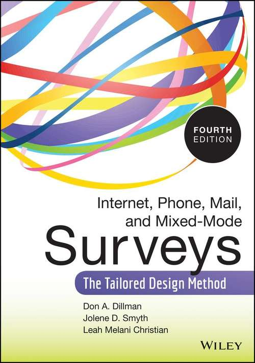 Internet, Phone, Mail, and Mixed-Mode Surveys: The Tailored Design Method (Fourth Edition)